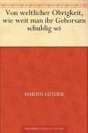 Von weltlicher Obrigkeit (German Edition) - Martin Luther