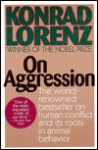 On Aggression: The World-Renowned Bestseller on Human Conflict and Its Roots in Animal Behavior - Konrad Lorenz