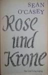 Rose und Krone - Seán O'Casey, Werner Beyer, Otto Brandstädter