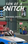 Son Of A Snitch - Michael Evans