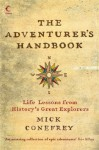 The Adventurer's Handbook, Life Lessons from History's Great Explorers - Mick Conefrey