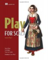 Play for Scala - Peter Hilton, Erik Bakker, Francisco Canedo