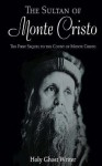 The Sultan of Monte Cristo: First Sequel to the Count of Monte Cristo: 2 - Holy Ghost Writer