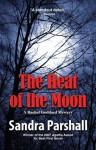The Heat of the Moon (Rachel Goddard Mystery #1) - Sandra Parshall