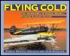 Flying Cold: The Adventures of Russel Merrill, Pioneer Alaskan Aviator - Robert Merrill Maclean, Sean Rossiter