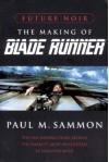 Future Noir: The Making of Blade Runner - Paul M. Sammon