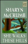 She Walks These Hills (Wheeler Large Print Book Series (Cloth)) - Sharyn McCrumb