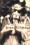 No Saints or Angels - Ivan Klíma