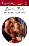 The Jet-Set Seduction - Sandra Field