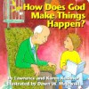 How Does God Make Things Happen? - Lawrence Kushner, Karen Kushner