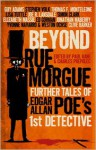 Beyond Rue Morgue Anthology: Further Tales of Edgar Allan Poe's 1st Detective - Paul Kane, Charles Prepolec