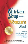 Chicken Soup for the Woman's Soul: Stories to Open the Heart and Rekindle the Spirit of Women - Jack Canfield, Mark Victor Hansen