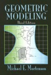 Geometric Modeling - Michael Mortenson, Michael E. Mortensen