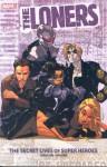 The Loners: The Secret Lives of Super Heroes - C.B. Cebulski, Karl Moline