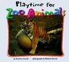 Playtime for Zoo Animals - Caroline Arnold, Richard Hewett