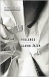Violence: Six Sideways Reflections - Slavoj Žižek