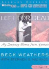 Left for Dead: My Journey Home from Everest - Beck Weathers, Stephen G. Michaud