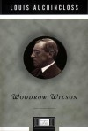 Woodrow Wilson - Louis Auchincloss