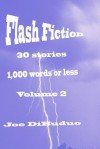 Flash Fiction 30 Stories 1000 Words or Less - Joe DiBuduo
