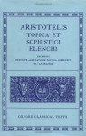 Topica et Sophistici Elenchi (Classical Texts) - Aristotle, William David Ross