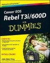 Canon EOS Rebel T3i / 600d for Dummies - Julie Adair King