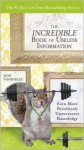 The Incredible Book of Useless Information: Even More Pointlessly Unnecessary Knowledge - Donal Voorhees