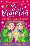 Mr Majeika and the Haunted Hotel - Humphrey Carpenter