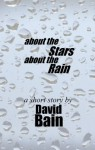 About the Stars, About the Rain - David Bain
