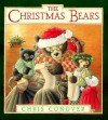 The Christmas Bears - Chris Conover