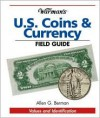 Warman's U.S. Coins & Currency Field Guide: Value and Identification - Allen G. Berman