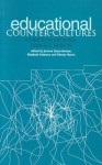 Educational Counter-Cultures: Confrontations, Images, Vision (Discourse, Power and Resistance Series) (No. 3) - Wendy Martin, Jerome Satterthwaite, Elizabeth Atkinson