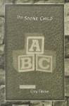 The Stone Child: Stories - Gary Fincke