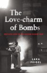 The Love-charm of Bombs - Lara Feigel