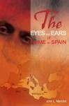 The Eyes and Ears of Rome in Spain - John Mancini