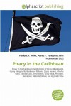 Piracy in the Caribbean - Frederic P. Miller, Agnes F. Vandome, John McBrewster