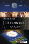 Im Bann Der Karten (Magic Circle, #4) - Isobel Bird, Ilse Rothfuss