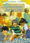 Literature And The Child - Bernice E. Cullinan