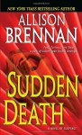 Sudden Death - Allison Brennan