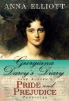 Georgiana Darcy's Diary: Jane Austen's Pride and Prejudice Continued (Pride and Prejudice Chronicles, #1) - Anna Elliott