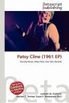 Patsy Cline (1961 Ep) - Lambert M. Surhone, Mariam T. Tennoe, Susan F. Henssonow