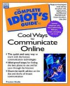 Complete Idiot's Guide to Cool Ways to Communicate - Preston Gralla
