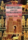 Mesopotamia and the Fertile Crescent, 10,000 to 539 B.C. - John Malam