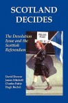 Scotland Decides: The Devolution Issue and the 1997 Referendum - David Denver, James Mitchell, Charles Pattie