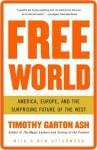 Free World Free World Free World - Timothy Garton Ash