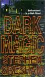 Dark Magic - Stephen Gresham