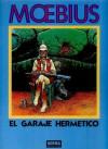 El garaje hermético - Mœbius