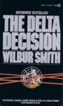 The Delta Decision - Wilbur Smith