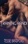 Training Randi by Tessie Bradford - Tessie Bradford