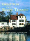 Great Pubs of the River Thames: From the Cotswolds to the East End - Mark Turner