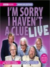 I'm Sorry I Haven't A Clue Live - Tim Brooke-Taylor, Graeme Garden, Humphrey Lyttelton, Barry Cryer